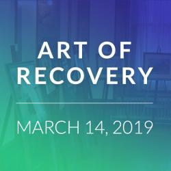 art of recovery, march 14, 2019
